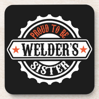 Proud To Be Welder's Sister Coaster