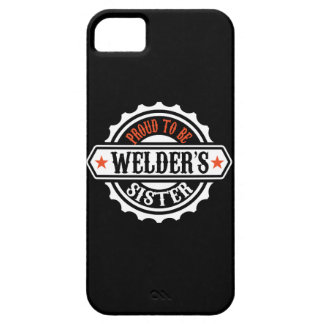 Proud To Be Welder's Sister iPhone SE/5/5s Case