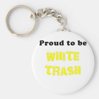 Proud to be White Trash Key Chain