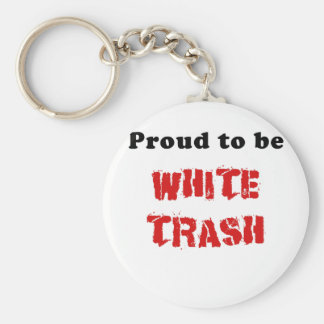 Proud to be White Trash Keychain