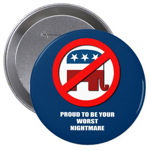 Proud to be your worst nightmare buttons