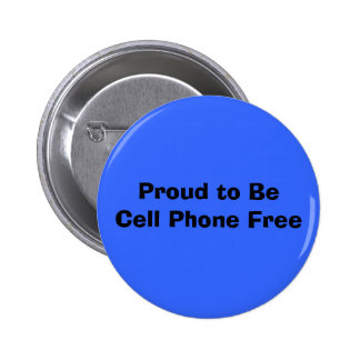 Proud to BeCell Phone Free Pinback Button