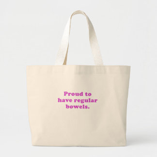 Proud to have regular bowels tote bags