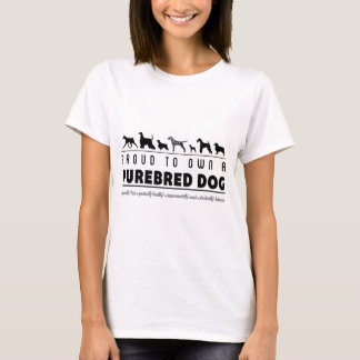 Proud to Own a Purebred Dog: Black T-Shirt