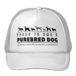 Proud to Own a Purebred Dog: Black Trucker Hats