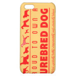 Proud to Own a Purebred Dog: Red Case For iPhone 5C