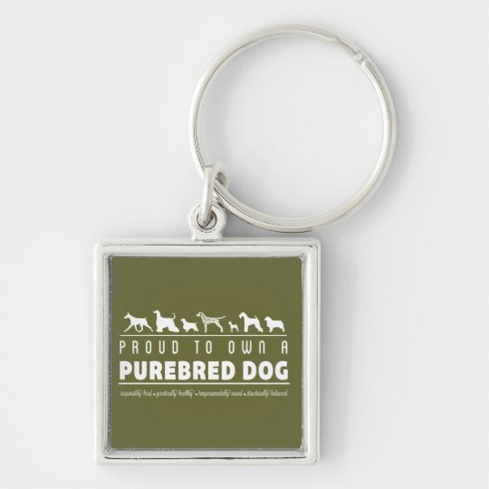 Proud to Own a Purebred Dog: White Keychain