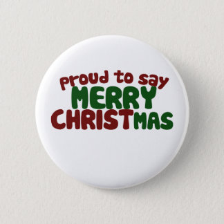 Proud to say Merry Christmas Button