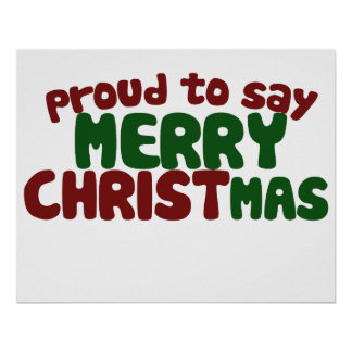Proud to say Merry Christmas Poster