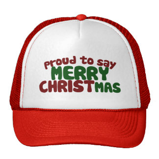 Proud to say Merry Christmas Trucker Hat