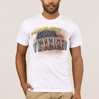 Proud To Serve - Veteran T-Shirt