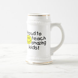 Proud To Teach Amazing Kids Beer Stein
