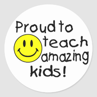 Proud To Teach Amazing Kids Classic Round Sticker