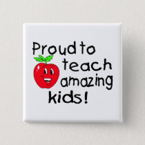 Proud To Teach Amazing Kids! - Customized Button
