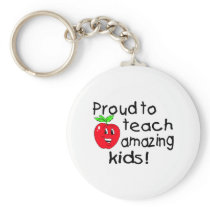 Proud To Teach Amazing Kids! Keychain