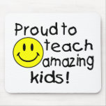 Proud To Teach Amazing Kids Mousepad