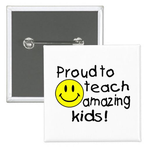 Proud To Teach Amazing Kids Pinback Buttons