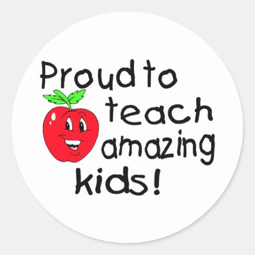 Proud To Teach Amazing Kids! Round Sticker