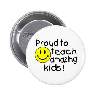 Proud To Teach Amazing Kids Smiley 2 Inch Round Button