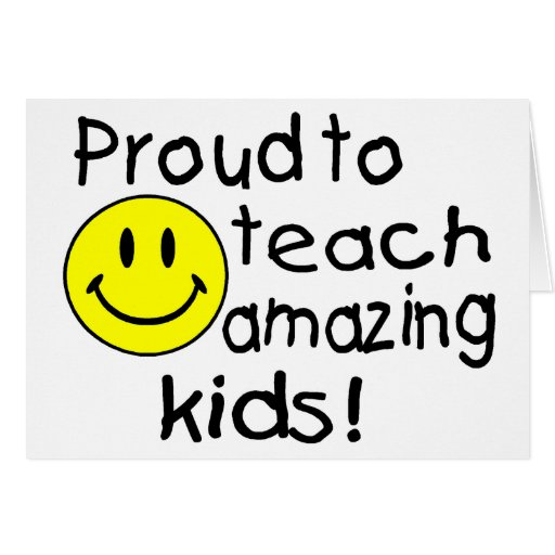 Proud To Teach Amazing Kids (Smiley) Greeting Card