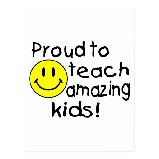 Proud To Teach Amazing Kids (Smiley) Post Card