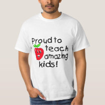 Proud To Teach Amazing Kids! T-Shirt