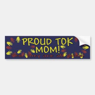 Proud TOK mom! Bumper Sticker