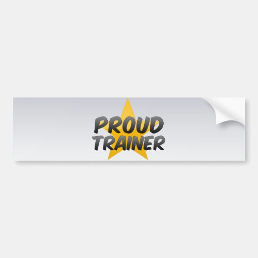 Proud Trainer Car Bumper Sticker