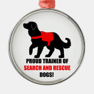 Proud Trainer of Search and Rescue Service Dogs Metal Ornament