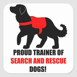 Proud Trainer of Search and Rescue Service Dogs Square Sticker