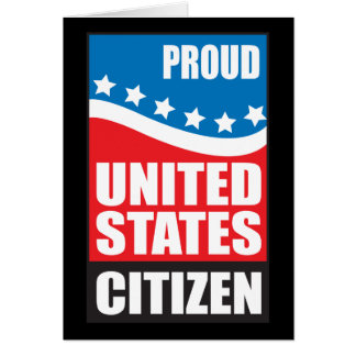 Proud U.S. Citizen Greeting Card