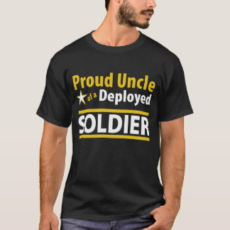 Proud Uncle of a Deployed Soldier T-Shirt