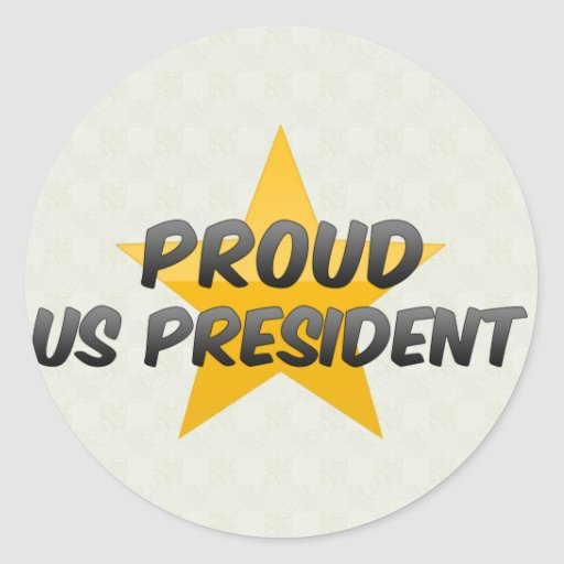 Proud Us President Classic Round Sticker