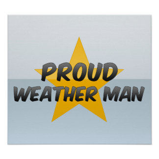 Proud Weather Man Poster