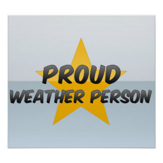 Proud Weather Person Poster