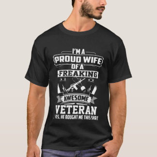 Proud Wife Of A Freaking Awesome Veteran T-Shirt