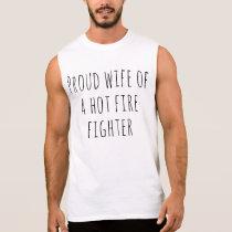 Proud Wife Of A Hot Fire Fighter Husband Wife Sleeveless Shirt