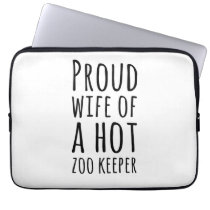 Proud Wife Of A Hot Zoo Keeper Always A Hot Computer Sleeve