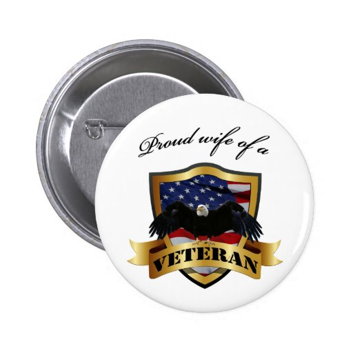 Proud wife of a Veteran Pin