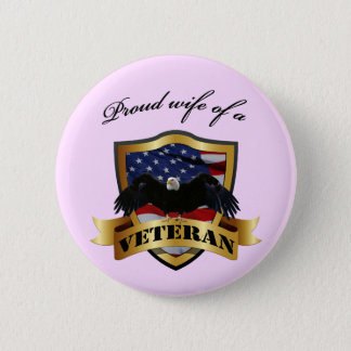 Proud wife of a Veteran Pinback Button
