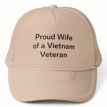 Design_couple Proud Wife of a Vietnam Veteran Trucker Hat