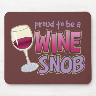 Proud Wine Snob Mouse Pads