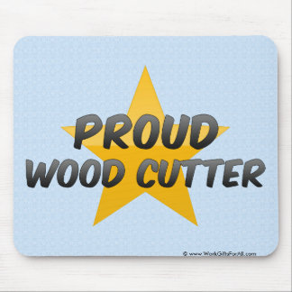 Proud Wood Cutter Mouse Pad