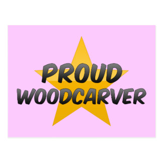 Proud Woodcarver Postcard