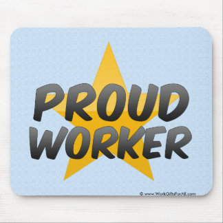 Proud Worker Mouse Pad