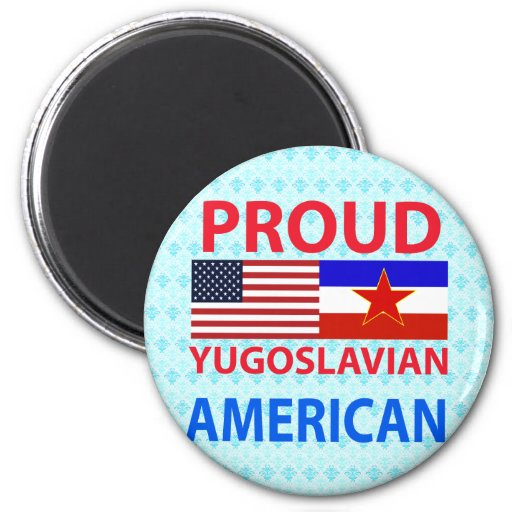 Proud Yugoslavian American 2 Inch Round Magnet