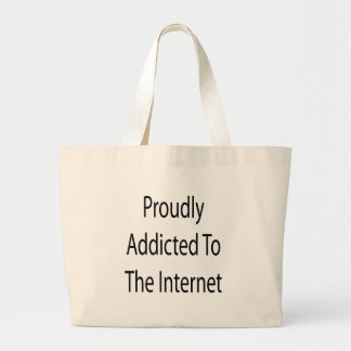 Proudly Addicted To The Internet Jumbo Tote Bag