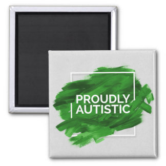 Proudly Autistic (Green) Magnet