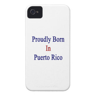 Proudly Born In Puerto Rico iPhone 4 Cases