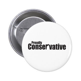 Proudly Conservative Pin